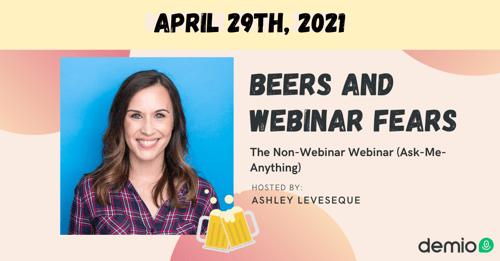 April 29 Beers and Webinar Fears